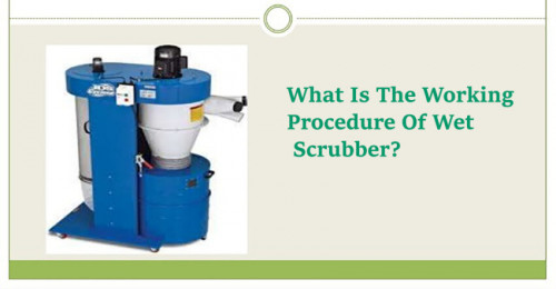 What-Is-The-Working-Procedure-Of-Wet-Scrubber.jpg