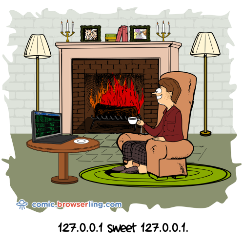 127.0.0.1 sweet 127.0.0.1.  We love programmer, nerd and geek humor! For more funny computer jokes visit our comic at https://comic.browserling.com. We're adding new programming jokes every week.