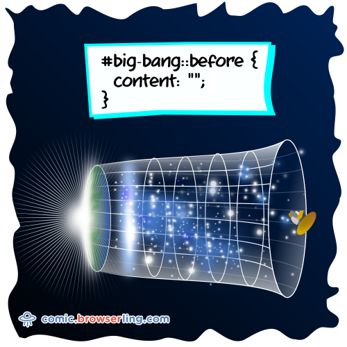 """#big-bang::before { content: """"""""; }  We love programmer, nerd and geek humor! For more funny computer jokes visit our comic at https://comic.browserling.com. We're adding new programming jokes every week."""
